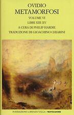 Mondadori Metamorfosi. testo latino a Fronte. Vol. 6 Libri Xiii-xv.