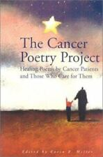 The Cancer Poetry Project: Poems by Cancer Patients and Those Who Love Them