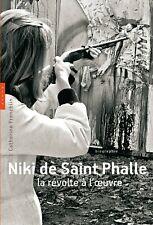 Niki de Saint Phalle : La révolte à l'oeuvre - Hazan