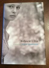 Before I Die by Jenny Downham (2007, Hardcover)