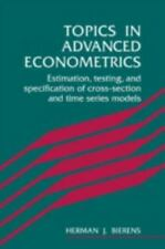 Topics in Advanced Econometrics: Estimation, Testing, and Specification of