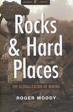 Rocks and Hard Places: The Globalization of Mining (Global Issues) (Global issue