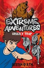 Extreme Adventures: Grizzly Trap,Justin D'Ath