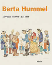 BERTA HUMMEL: CATALOGUE RAISONNE, 1927-1931: STUDENT DAYS IN MUNICH., No author.