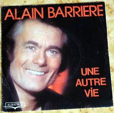 Disque 45 T. Alain BARRIERE 10.127 - UNE AUTRE VIE - 1978