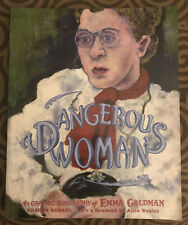 A DANGEROUS WOMAN: The Graphic Biography of Emma Goldman by Sharon Rudahl