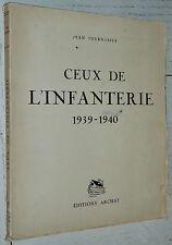 CEUX DE L'INFANTERIE 1939-1940 JEAN TOURNASSUS 1943 ILLUSTRATIONS PIERRE PROBST