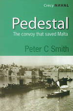 NEW Pedestal: the Malta Convoy of August 1942 by Peter C. Smith