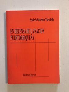 En Defensa De La Nacion Puertorriqueña - Andres Sanchez Tarniella [Spanish]