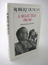 1st Edition A SELECTED PROSE Robert Duncan FIRST PRINTING Essays CLASSIC