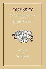 Odyssey : Early Days on the Tonight Show with Johnny Carson by Sy Kasoff...