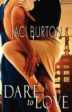 DARE TO LOVE by Jaci Burton EROTIC CONTEMPORARY ROMANCE  ~ GREAT!