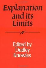 Explanation and its Limits (Royal Institute of Philosophy Supplements)