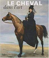 Le cheval dans l'art - Nicolas Chaudun - Citadelles & Mazenod