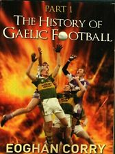 The history of Gaelic Football Part 1 Eoghan Corry 1873 - 1947 Good