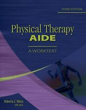 Physical Therapy Aide: A Worktext by Weiss, Roberta C.