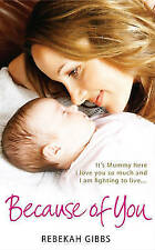 Because of You: My Fight to Live, Gibbs, Rebekah, Very Good Book
