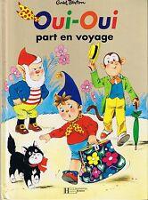 Oui-Oui Part en voyage *  ALBUM rigide * Enid BLYTON * Hachette French Book