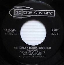 ORQUESTA CUBANA DE ROSENDO ROSELL 45 La Siquitrilla/ No Desentones Criollo #91