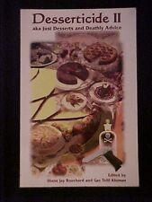 Desserticide II aka Just Desserts and Deathly Advice Cookbook SIGNED