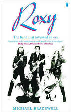 Re-make/Re-Model: Art, Pop, Fashion and the Making of Roxy Music, 1953-1972...