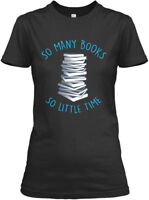 So Many Books Little Time 4 Readers - Gildan Women's Tee T-Shirt
