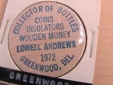 Wooden Nickel Lowell Andrews Greenwood Del Collector Of Bottles Coins Wooden Mon