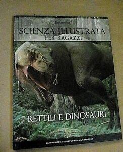 Scienza illustrata per ragazzi 9 RETTILI E DINOSAURI /Repubblica L'Espresso 2009
