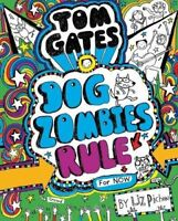 Tom Gates: Dogzombies Rule (for Now...) by Liz Pichon New Paperback Book