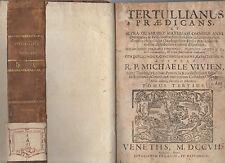 tetullianus praedicans - r.p.michaele vivien tomus tertius -venetiis MDCCVII -