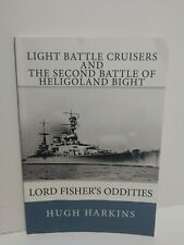Light Battle Cruisers and the Second Battle of Heligoland Bight : Lord...
