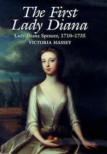Very Good, The First Lady Diana: Lady Diana Spencer, 1710-35, Massey, Victoria,