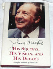 Johnny Walker - His Success, His Vision, and His Dreams by Wilford Kale