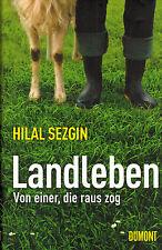 Hilal Sezgin, Landleben, Von einer die raus zog, Aussteiger Erfahrungen Landlust