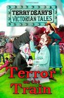 Terror on the Train (Victorian Tales) by Terry Deary, Good Used Book (Paperback)