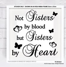 Not Sisters by blood but Sisters by Heart - Sister Vinyl Sticker for Box Frame