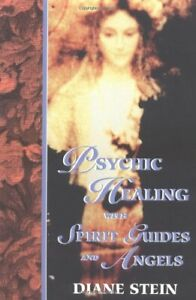 Psychic Healing with Spirit Guides and Angels by Stein, Diane Paperback Book The
