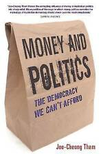 MONEY AND POLITICS, The Democracy We Can't Afford, Joo-Cheong Tham (PB) LIKE NEW