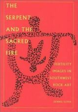The Serpent and the Sacred Fire: Fertility Images in Southwest Rock-ExLibrary