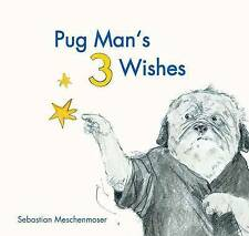 Pug Man's 3 Wishes by Sebastian Meschenmoser | Hardcover Book | 9780735842618 |