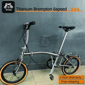 Ti Atom/Titanium Brompton Upgrade 6speed  folding bike