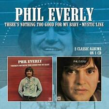Phil Everly - There's Nothing Too Good For My Baby/Mystic Line (NEW CD)