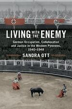 Living with the Enemy : German Occupation, Collaboration and Justice in the...
