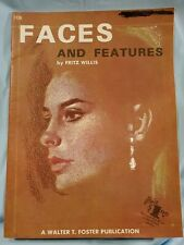 """Walter Foster Art Book """"Faces & Features"""" By Fritz Willis #106"""
