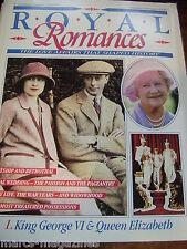 ROYAL ROMANCES ROYAL FAMILY MAGAZINE # 1 KING GEORGE VI & QUEEN ELIZABETH