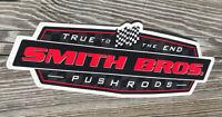 "Smith Bros Pushrods Decal Sticker ""True To The End"" Drag Hot Rod NHRA Racing"