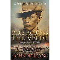 Fire Across the Veldt by John Wilcox, Book, New (Paperback)
