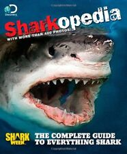 NEW - Discovery Channel Sharkopedia: The Complete Guide to Everything Shark