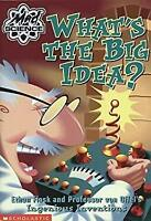 What's the Big Idea? : Ethan Flask and Professor Von Offel's Ingenious Invention