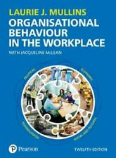 Organisational Behaviour in the Workplace by Laurie J. Mullins 9781292245485